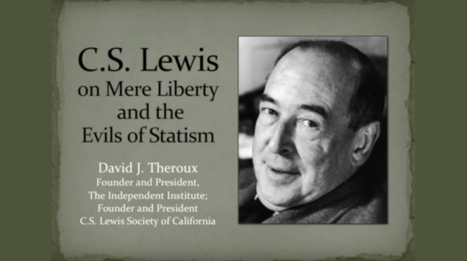 C.S. Lewis On Mere Liberty And The Evils Of Statism