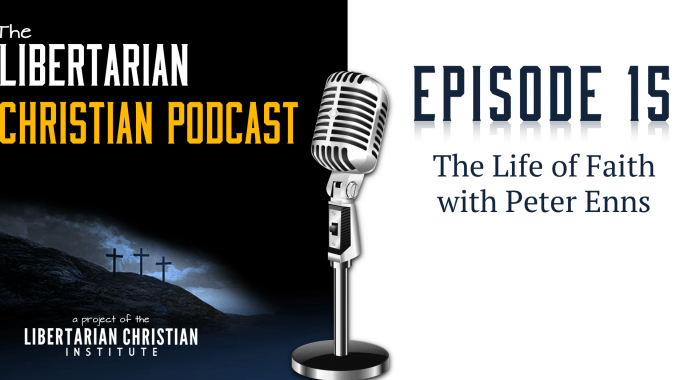 Ep 15: The Life Of Faith With Peter Enns