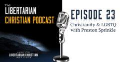 Ep 23: Christianity & LGBTQ With Preston Sprinkle