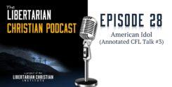 Ep 28: American Idol (Annotated CFL Talk #3)