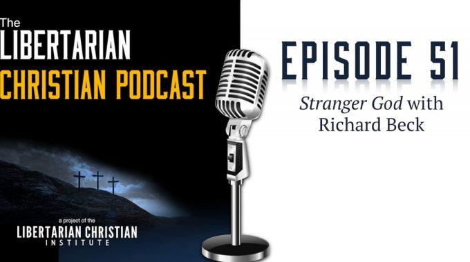 Ep 51: Stranger God With Richard Beck