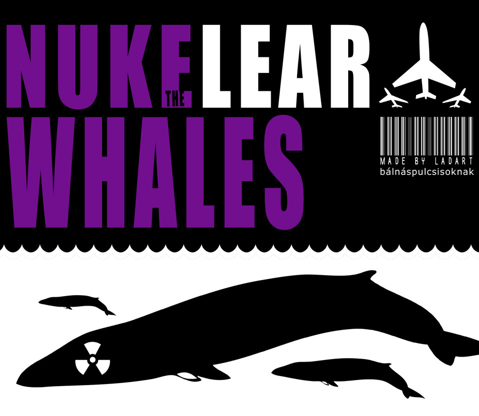 __nuke_the_whales___by_ladart-d2y2ru8