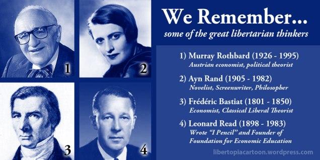 Murray Rothbard, Ayn Rand, Frederic Bastiat, Leonard Read
