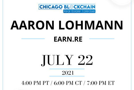 Picture of Chicago Blockchain Real Estate Event Announcement featuring Aaron Lohmann of Earn.re.