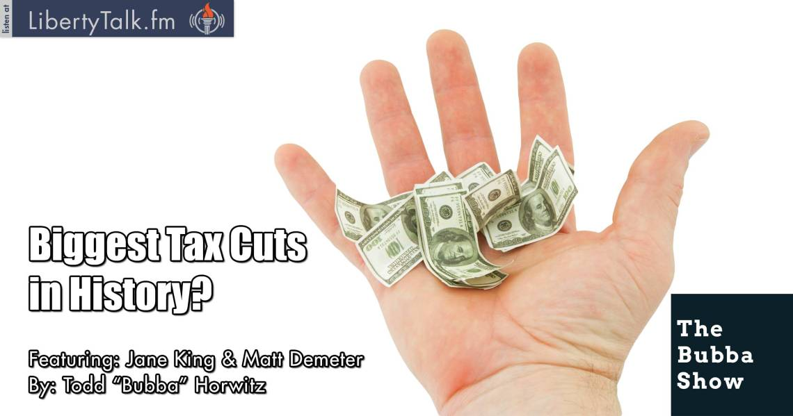 Biggest Tax Cuts in History? - The Bubba Show