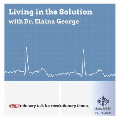 Living in the Solution with Dr. Elaina George On Demand Episode FEATURED