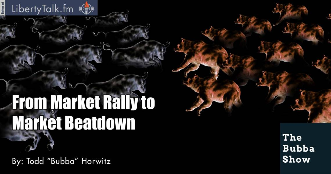 From Market Rally to Market Beatdown - The Bubba Show