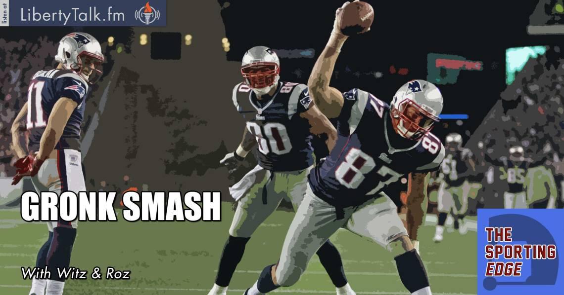 Gronk Smash - The Sporting Edge