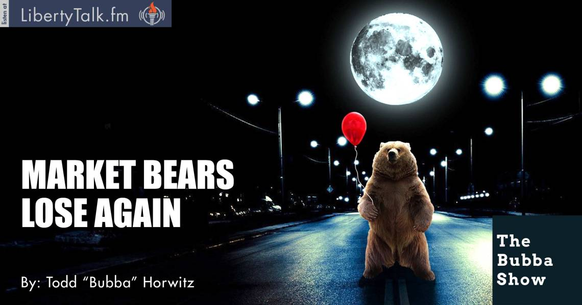Market Bears Lose Again - The Bubba Show