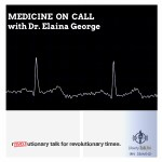 Medicine on Call with Dr. Elaina George On Demand Podcast Cover Art