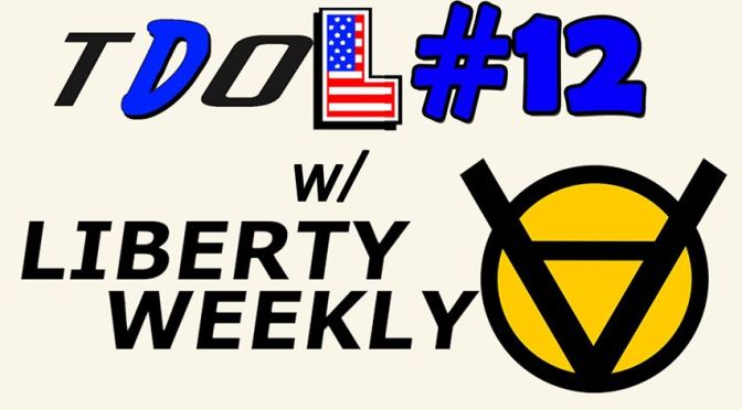 Left and Right Libertarianism: Liberty Weekly on the Defenders of Liberty Podcast Ep. 43