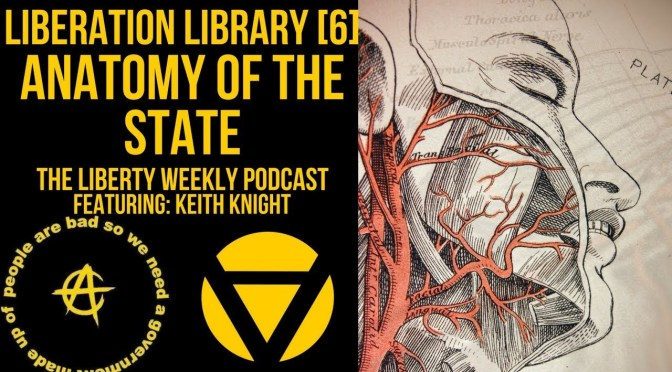 Liberation Library [6]: Dissecting Anatomy of the State Ft. Keith Knight