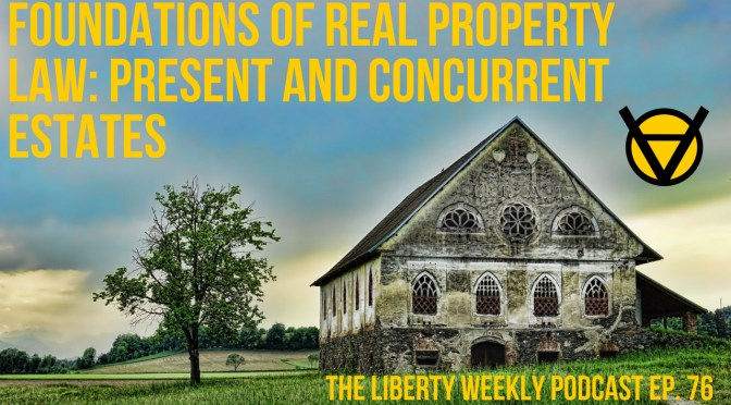 Foundations of Real Property Law: Present and Concurrent Estates Ep. 76