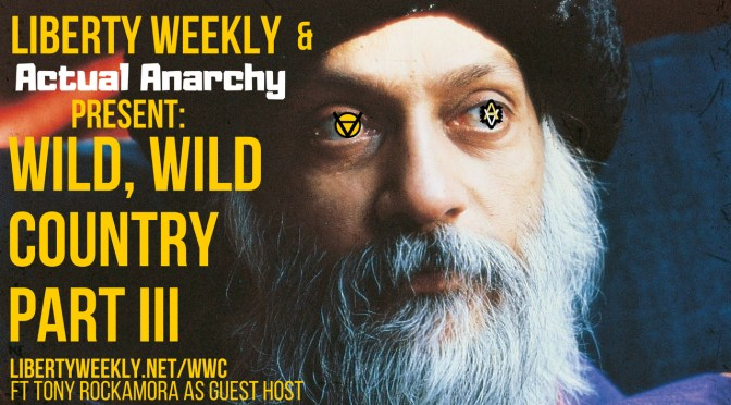 "Netflix's ""Wild, Wild Country"" – A Voluntaryist Analysis – Part III"