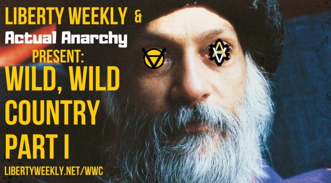 "Netflix's ""Wild, Wild Country"" – A Voluntaryist Analysis – Part I"