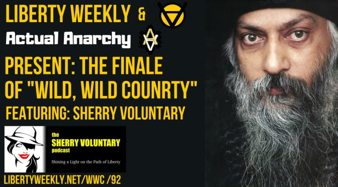 """Wild, Wild Country V"" FINALE ft. Sherry Voluntary Ep. 92"