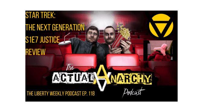 When Cultures Clash! Star Trek: TNG with Actual Anarchy Ep. 118