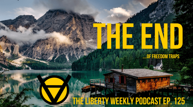THE END     …of Freedom Traps Ep. 125