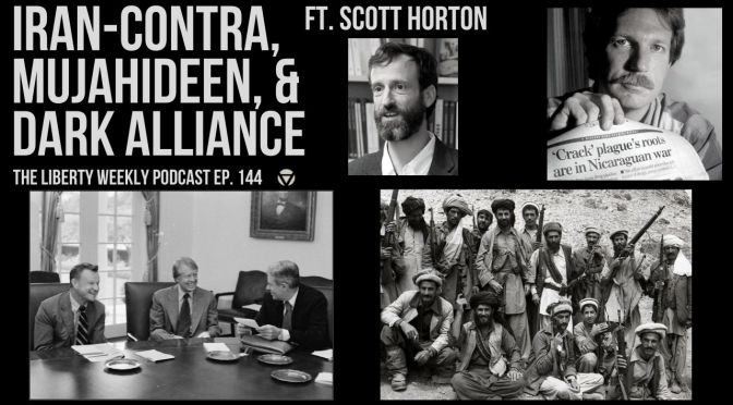 "Scott Horton on Iran-Contra, Mujahideen, & ""Dark Alliance"" Ep. 144"