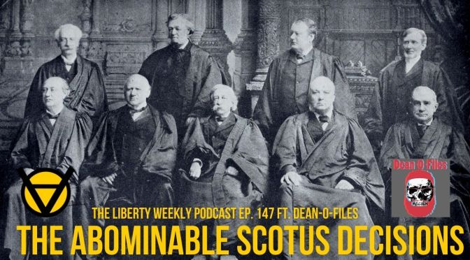 The Abominable SCOTUS Decisions Ep. 147 ft. Dean-O-Files