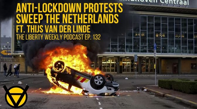 Anti-Lockdown Protests Sweep the Netherlands Ep. 153 Ft. Thijs van der Linde