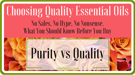 Choosing Quality Essential Oils: Purity Vs Quality