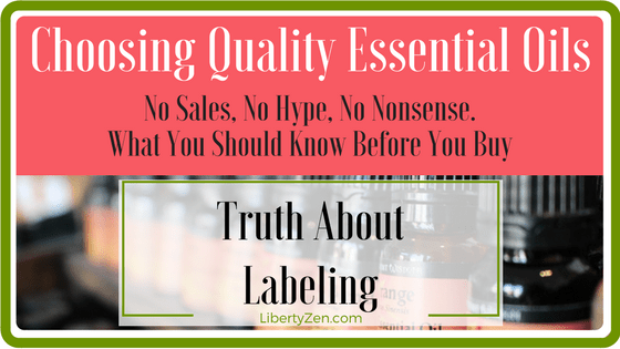 Choosing Quality Essential Oils: Truth About Labeling