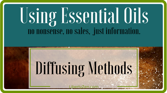 Using Essential Oils: Diffusing Methods