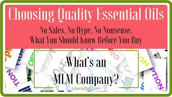 Choosing Quality Essential Oil – To MLM or Not to MLM? Part 1