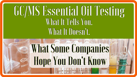 GC/MS Testing - What it REALLY Says About Essential Oil