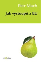 Book Cover: Mach, P. (2010) Jak vystoupit z EU