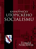 Book Cover: Nikodym, T. (2014) Z knihovničky utopického socialismu