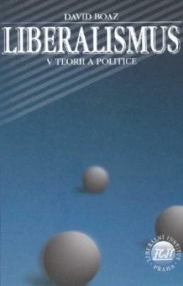 Book Cover: Boaz, D. (1997) Liberalismus v teorii a politice