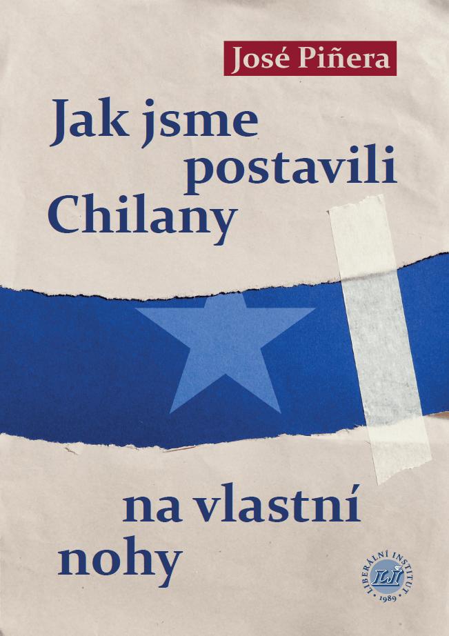Book Cover: Piñera, J. (1996) Jak jsme postavili Chilany na vlastní nohy