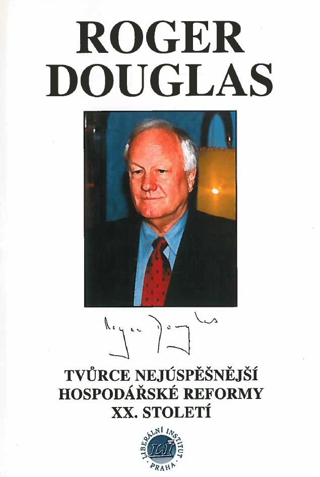 Book Cover: Šíma, J. (ed.) (1999) Roger Douglas - tvůrce nejúspěšnější hospodářské reformy XX. století