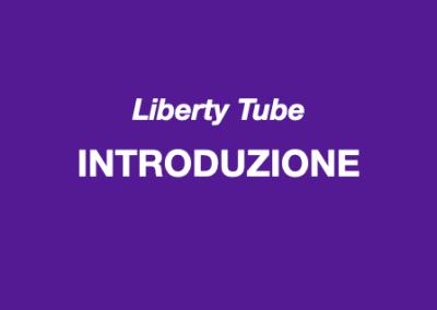 Liberty Tube – Introduzione