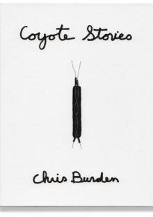 Chris Burden - Coyote Stories