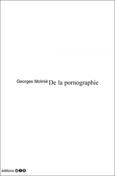 De la pornographie - Georges Molinié - éditions Mix