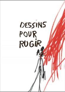 Dessins pour Rugir - Virginie Rochetti - Solo ma non troppo