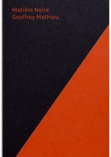 Geoffroy Mathieu - Matière Noire - Editions Poursuite