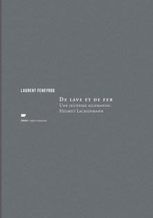 De lave et de fer - Laurent Feneyrou
