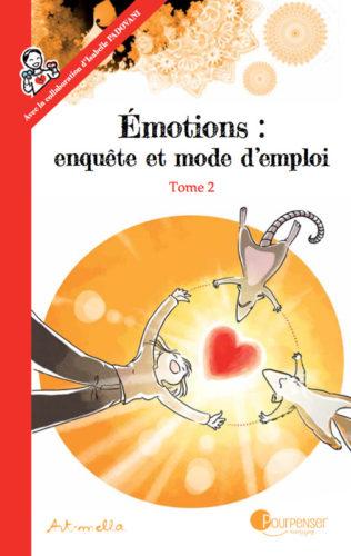 Emotions : enquête et mode d'emploi - Tome 2