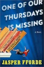One of Thursdays is Missing by Jasper Fforde