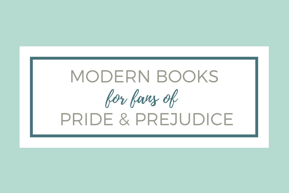 6 Modern Books for Fans of Pride and Prejudice