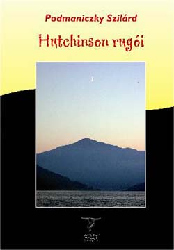Podmaniczky Szilárd: Hutchinson rugói, regény,