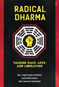 Radical Dharma: Talking Race, Love & Liberation