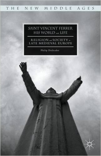 Book Cover: St. Vincent Ferrer, His World & Life