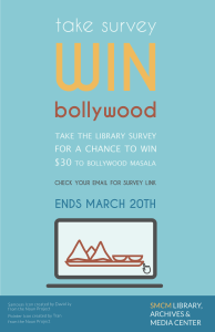 Complete library survey for a chance to win $30 from Bollywood Masala. Survey link in email.