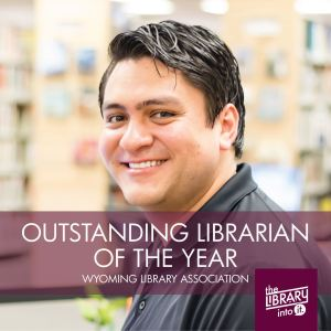 Conrrado Saldivar, Wyoming Library Association Outstanding Librarian of 2020