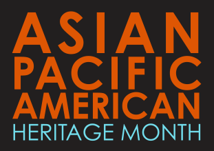 """Orange and blue text on black background reads """"Asian Pacific American Heritage Month"""""""